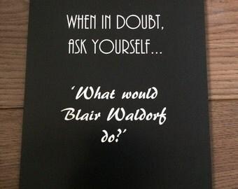 Blair waldorf a5 digital print!