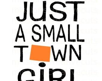Just a small town girl Wyoming  Distressed SVG Cut file  Cricut explore filescrapbook vinyl decal wood sign t shirt cricut cameo