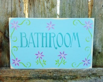 """BATHROOM.....Rustic, Flowers,  Decorative Wooden Sign, 15"""" X 9.25"""", Hand-Painted, Home Wall Decor"""