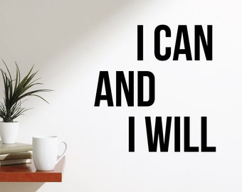 I Can & I Will 2 Home Wall Decal Sticker VC0297