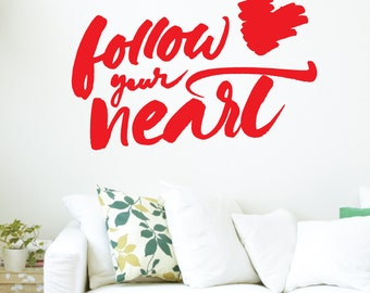 Follow Your Heart Wall Decal Sticker VC0529