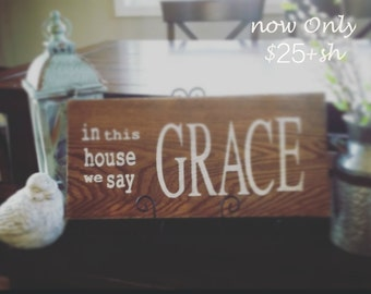 In this house we say GRACE distressed wood sign // christian sign // wall decor