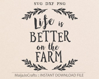 Life Is Better On The Farm SVG Farmer SVG Vector file Cricut Explore Cricut downloads Farm Farmer Farm Life Better On The Farm Family SVG