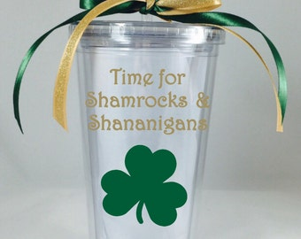 Irish Tumbler 16 oz., Shamrocks and Shenanigans Tumbler, St Patricks Day Tumbler, Saint Patricks Day Tumbler, Shamrock Tumbler