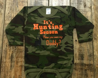 It's Hunting Season Have you Seen my Daddy One Piece Camo Creeper