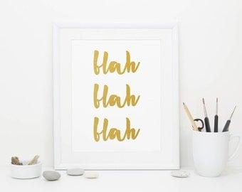 Blah Blah Blah, Gold Foil, Demotivational Poster, Digital Download
