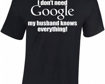 i don't need google my husband knows every thing tshsirt, father t shirt