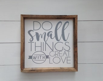 Do Small Things With Great Love   Wooden Sign   Rustic Sign