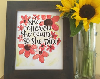 Inspirational Quote, Floral Print, Friend Gift, Calligraphy, She Believed She Could So She Did, Handmade Watercolor Art Print