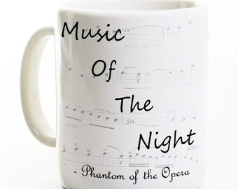Phantom of the Opera Mug - Music of the Night - Coffee Mug - Gift for Broadway Fan - Birthday