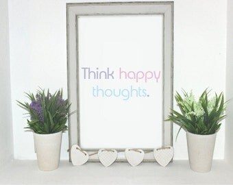 Think happy thoughts digital print.