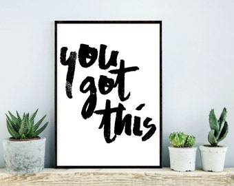 You got this quote poster wall art quote instant download printable quote inspirational print motivational quote poster minimalist black
