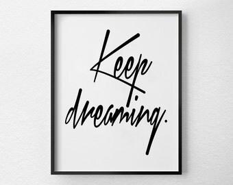 Keep Dreaming , Bedroom Wall Decor, Bedroom Wall Art, Bedroom Poster, Bedroom Print, Beroom Inspirational Wall art, Fashion Art Print