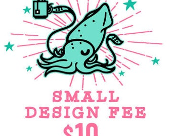 Small Design Fee for Your DRIINKY Order