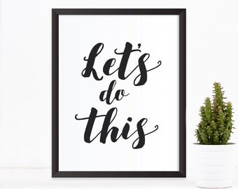 Quote prints, Printable art, Inspirational quote printable wall art, Motivational quote print, Let's do this, home decor wall