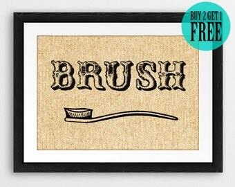 Brush Your Teeth, Burlap Print, Rustic Home Decor, Washroom Sign, Bathroom Print, Apartment Decor, House Wall Art, Housewarming Gift, SD54