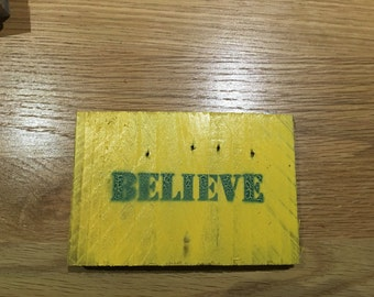 """Small Up-cycled """"Believe"""" Sign"""