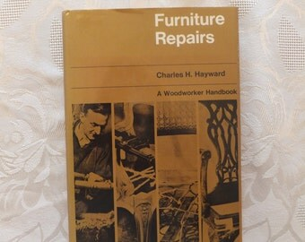 Furniture Repairs. Charles H. Hayward. London. 1967. FIRST EDITION.