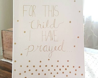 For This Child I Have Prayed canvas/baby decor/nursery/wall art/verse