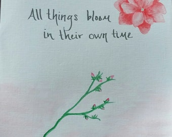 All things Bloom,Painted Quote,Floral Print,Floral Painting,Bloom Quote,Bloom Painting,Inspirational Quote,Inspirational Decor