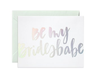 "Prismatic ""Be My Bridesbabe"" Greeting Card"