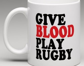 Give Blood play Rugby  - Novelty Mug