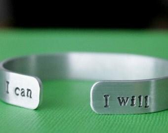 I can I will Hand Stamped Bracelet  Motivational Bracelet Aluminum Cuff Inspirational Quote Bracelet Personalized Bracelet