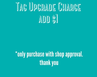 Tag upgrade add 1 dollar