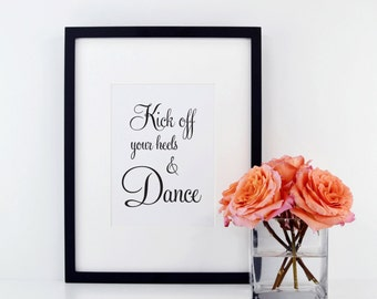 Kick Off Your Heels and Dance, Wedding Reception Sign, Wedding Dancing Shoes Sign, Wedding Bar Signs, Wedding Dance Sign, WFS04