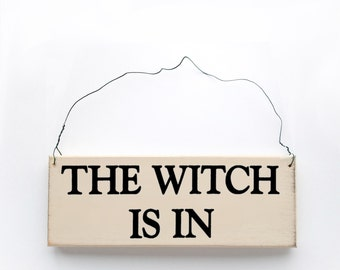 The Witch is In Sign, Wood Sign with Saying