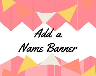 Add a Name Banner, 8 Letters or less