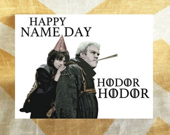 Game of Thrones Birthday Card - Hodor & Bran Stark - Happy Name Day - Funny Humorous Pop Culture HBO TV card