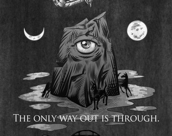 "Art Print - ""The Only Way Out is Through"""