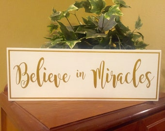 Believe in Miracles Handmade Wood sign
