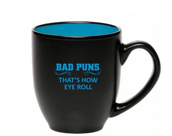 Bad Puns Funny Coffee Mug, Great Bad Pun Gift!