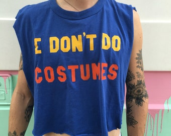 "90's ""i dont do costumes"" crop-top"