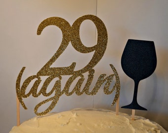 29 Again Cake Topper. 30th Birthday Cake Topper. Wine Glass. Martini Glass. 30th Birthday Party Decorations. 30th. Dirty 30. Flirty 30.