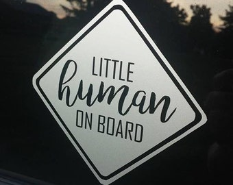 Little Human / Humans On Board Car Decal- Funny  Decal- Baby Shower Gift- Gift For New Mom-Mom Car Decal- Baby On Board Sign- Baby Car Decal