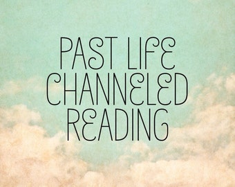 Past Life Channeled Reading