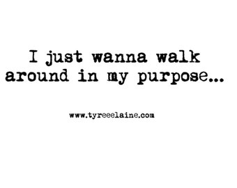 """X-Large Sized """"I just wanna walk around in my purpose..."""" Women's Fitted V-Neck T-Shirt"""