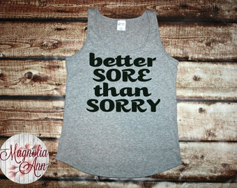 Better Sore Than Sorry, Gym, Exercise, Active, Workout, Fitness, Women's Tank Top in 6 Colors in Sizes Small-4X, Plus Size