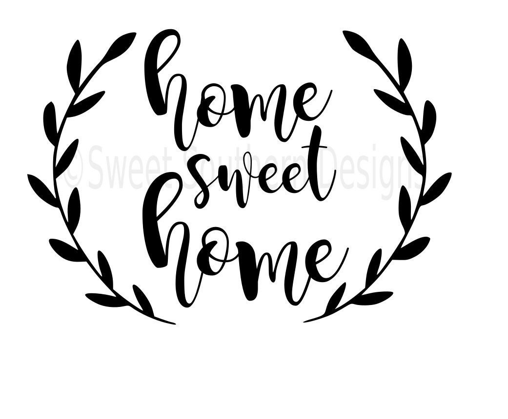 Home sweet home svg instant download design for cricut or for Home sweet home designs