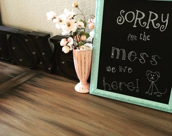 "Sorry for the mess: Framed Design - Large 15"" X 17"""