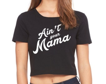 Jennifer Lopez JLO Aint Your Mama women crop top