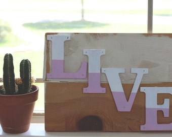 """Rustic """"Live"""" Recycled Wood Sign"""