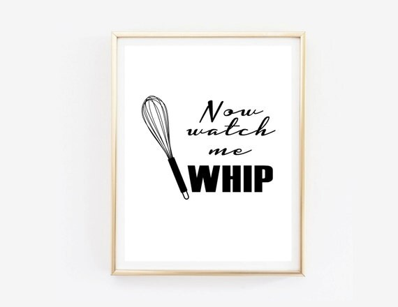 Now watch me whip printable funny printable funny kitchen for Black and white kitchen wall decor