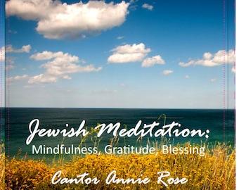 Jewish Meditation: Mindfulness, Gratitude, Blessing