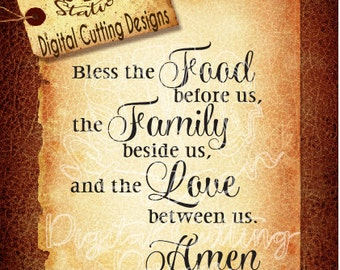 Bless the Food before Us the Family beside us and the Love between us SVG Cut File Instant Download Vector