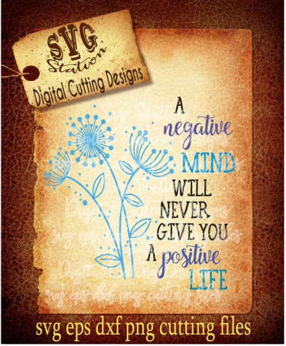 A Negative Mind Will Never Give You A Positive Life Svg Dxf