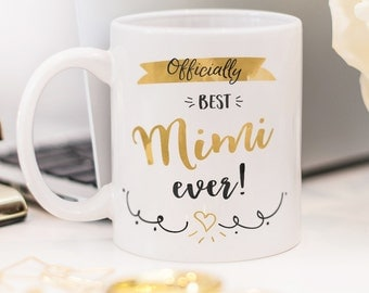 "Mug for Mimi, with quote ""Officially best Mimi ever!"""